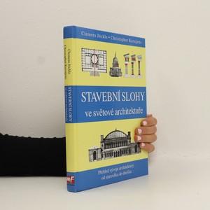 náhled knihy - Stavební slohy ve světové architektuře : přehled vývoje architektury od starověku do dneška