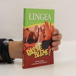 náhled knihy - Pas de bleme!: slovník slangu a hovorové francouzštiny