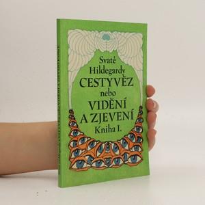 náhled knihy - Svaté Hildegardy Cestyvěz nebo Vidění a zjevení. Kniha I.