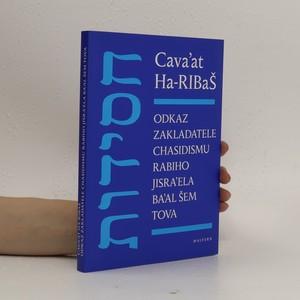 náhled knihy - Cava'at Ha-RIBaŠ: Odkaz zakladatele chasidismu rabiho Jisra'ela Ba'al Šem Tova