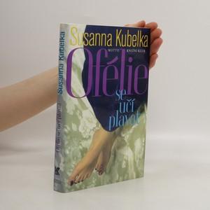 náhled knihy - Ofélie se učí plavat. Román mladé ženy po čtyřicítce