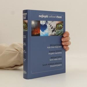 náhled knihy - Nejlepší světové čtení : Kdo chce mojí smrt. Projekt manželka. Smrt nebo slávu. Ztracené jezero