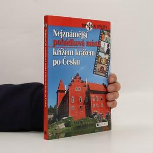náhled knihy - Nejznámější pohádková místa křížem krážem po Česku