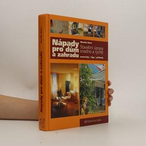 náhled knihy - Nápady pro dům a zahradu : stavební úpravy snadno a rychle : materiály, tipy, příklady