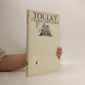 náhled knihy - Toulky českou minulostí 1 : Od nejstarší doby kamenné po práh vrcholného středověku