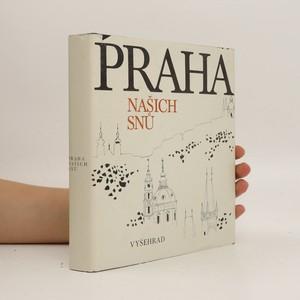 náhled knihy - Praha našich snů - čtení o Praze podle českého písemnictví