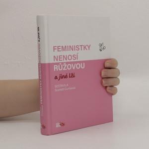 náhled knihy - Feministky nenosí růžovou a jiné lži