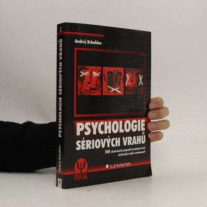 náhled knihy - Psychologie sériových vrahů : 200 skutečných případů brutálních činů sériových vrahů současnosti
