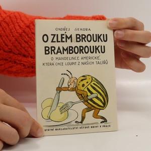 náhled knihy - O zlém brouku Bramborouku : o mandelince americké, která chce loupit z našich talířů