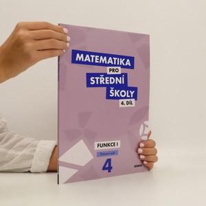 náhled knihy - Matematika pro střední školy. 4. díl, Funkce I. Pracovní sešit