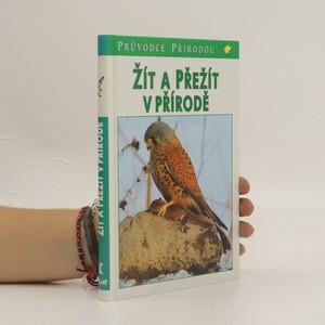 náhled knihy - Žít a přežít v přírodě : ekologické souvislosti