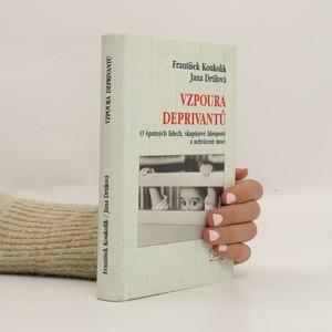 náhled knihy - Vzpoura deprivantů. O špatných lidech, skupinové hlouposti a uchvácené moci
