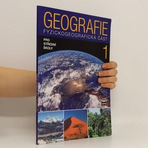 náhled knihy - Geografie 1 pro střední školy. Fyzickogeografická část
