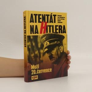 náhled knihy - Atentát na Hitlera : muži 20. července