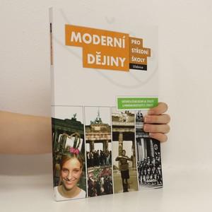 náhled knihy - Moderní dějiny pro střední školy : světové a české dějiny 20. století a prvního desetiletí 21. století