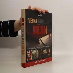 náhled knihy - Velká tajemství dějin : napínavé příběhy o pravdě a lži, podvodech a odhaleních