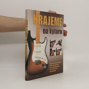 náhled knihy - Hrajeme na kytaru. Základy hry na rockovou, folkovou a klasickou kytaru