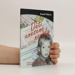 náhled knihy - Děti unesené navždy. Osudy českých dětí, unesených a protiprávně zadržovaných v zahraničí