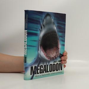 náhled knihy - Megalodon. Pátrání po nejstrašnějším mořském predátorovi