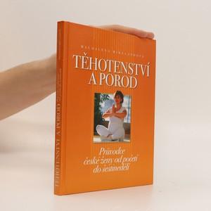 náhled knihy - Těhotenství a porod : průvodce české ženy od početí do šestinedělí (včetně CD, možná nepatří ke knize?)