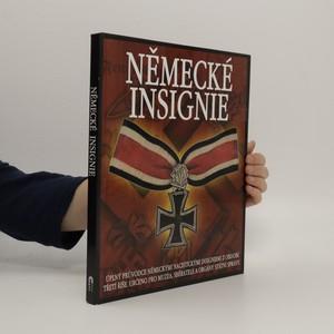náhled knihy - Německé insignie : úplný průvodce německými nacistickými insigniemi z období Třetí říše : určeno pro muzea, sběratele a orgány státní správy