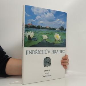 náhled knihy - Jindřichův Hradec : město nad Vajgarem