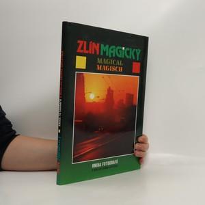 náhled knihy - Zlín magický. Kniha fotografií s novelou Zdeňka Zapletala.