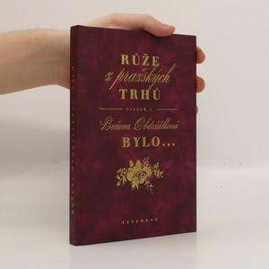 náhled knihy - Růže z pražských trhů 1. Bylo...