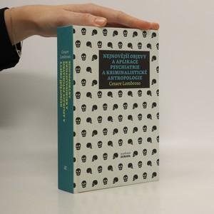 náhled knihy - Nejnovější objevy a aplikace psychiatrie a kriminalistické antropologie