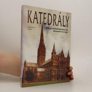 náhled knihy - Katedrály : sto architektonických klenotů Evropy