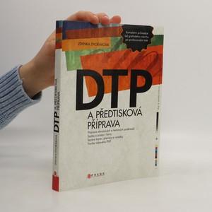 náhled knihy - DTP a předtisková příprava : kompletní průvodce od grafického návrhu po profesionální tisk