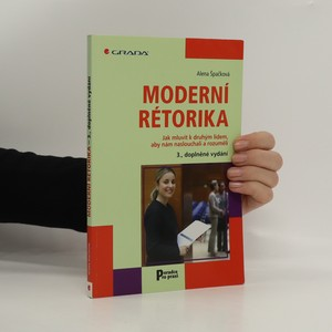 náhled knihy - Moderní rétorika : jak mluvit k druhým lidem, aby nám naslouchali a rozuměli