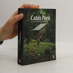 náhled knihy - Cabin porn : inspiration for your quiet place somewhere