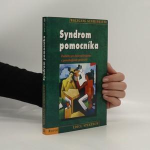 náhled knihy - Syndrom pomocníka : Podněty pro duševní hygienu v pomáhajících profesích