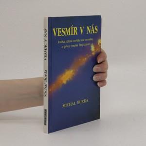 náhled knihy - Vesmír v nás : kniha, která neříká nic nového, a přece změní Tvůj život