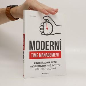 náhled knihy - Moderní time management : zdvojnásobte svou produktivitu, aniž byste se cítili přepracovaní